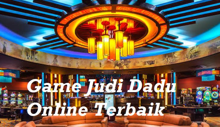 Game Judi Dadu Online Terbaik