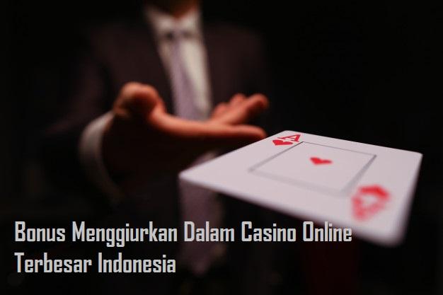 Bonus Menggiurkan Dalam Casino Online Terbesar Indonesia