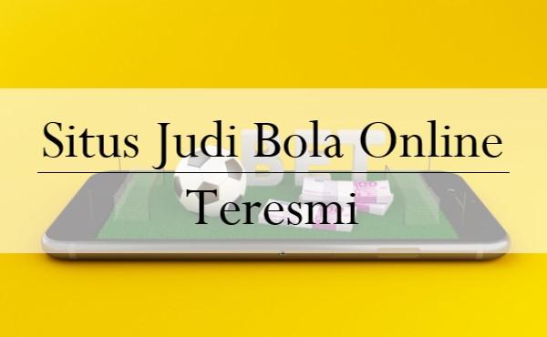 Situs Judi Bola Online Teresmi